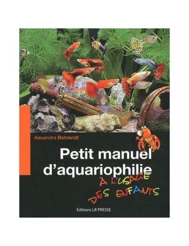 Petit Manuel D'aquariophilie À L'usage Des Enfants
